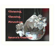 Glistening, Gleaming, Glorious Miraculous Season Art Print
