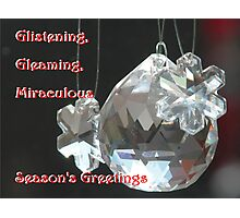 Glistening, Gleaming, Glorious Miraculous Season Photographic Print