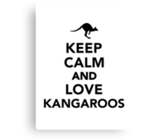 Keep calm and love Kangaroos Canvas Print