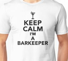 Keep calm I'm a Barkeeper Unisex T-Shirt