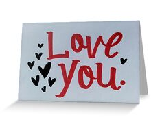 Love you. red + black Greeting Card