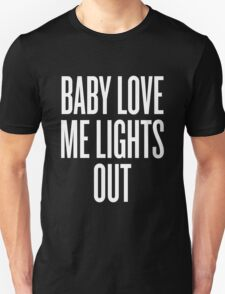 Love Me Lights Out Unisex T-Shirt