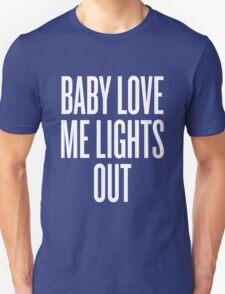 Love Me Lights Out Unisex T-Shirt
