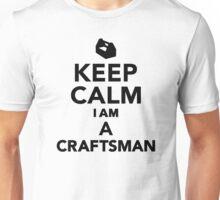 Keep calm I'm a Craftsman Unisex T-Shirt