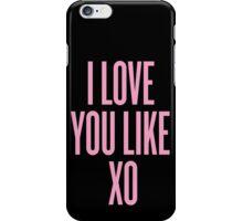Love You Like XO iPhone Case/Skin
