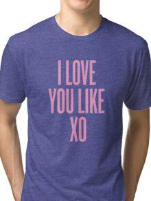 Love You Like XO Tri-blend T-Shirt