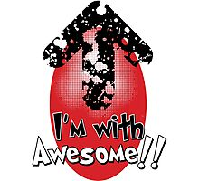 I'm with Awesome! Photographic Print