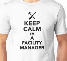 Keep calm I'm a Facility Manager Unisex T-Shirt