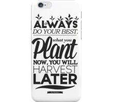 Plant Now Harvest Later iPhone Case/Skin