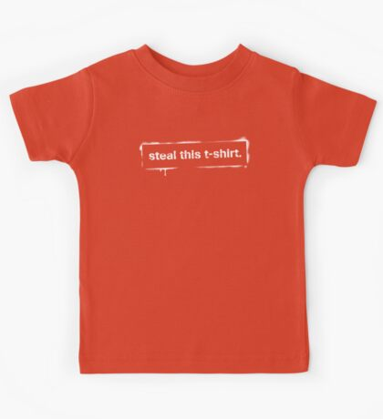 Steal this t-shirt Kids Tee