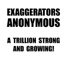 Exaggerators Anonymous by TheBestStore