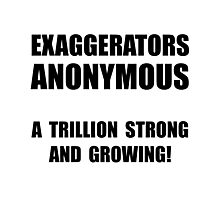 Exaggerators Anonymous Photographic Print
