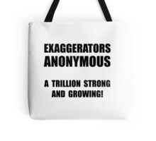 Exaggerators Anonymous Tote Bag