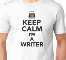 Keep calm I'm a Writer Unisex T-Shirt