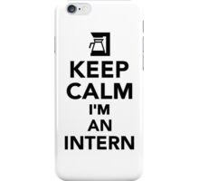Keep calm I'm an Intern iPhone Case/Skin