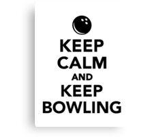 Keep calm and keep bowling Canvas Print