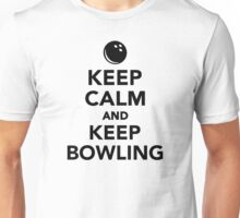 Keep calm and keep bowling Unisex T-Shirt