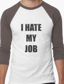 I Hate My Job Men's Baseball ¾ T-Shirt