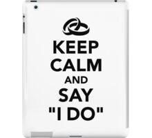 Keep calm and say I do iPad Case/Skin