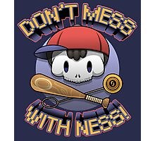Don't mess with Ness! Photographic Print