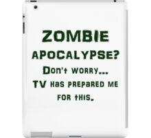ZOMBIE APOCALYPSE? Don't worry...video games have iPad Case/Skin