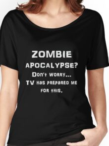 ZOMBIE APOCALYPSE? Don't worry...video games have Women's Relaxed Fit T-Shirt