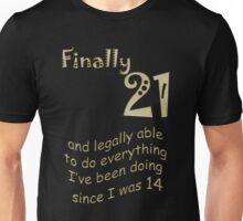 Finally 21 Unisex T-Shirt