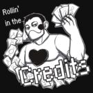 Rollin' in the Credits by RileyOMalley