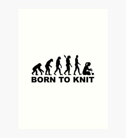 Evolution born to knit Art Print