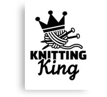 Knitting king Canvas Print