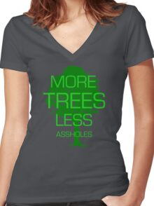 MORE TREES LESS ASSHOLES Women's Fitted V-Neck T-Shirt