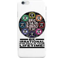 Ultimate Memorial for Epic Pi Day  Symbols iPhone Case/Skin