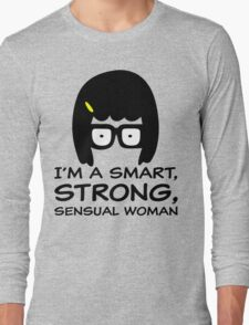 Tina Belcher I'm A Smart, Strong, Sensual Woman T Shirt Long Sleeve T-Shirt