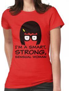 Tina Belcher I'm A Smart, Strong, Sensual Woman T Shirt Womens Fitted T-Shirt