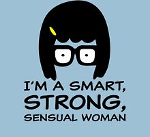Tina Belcher I'm A Smart, Strong, Sensual Woman T Shirt T-Shirt