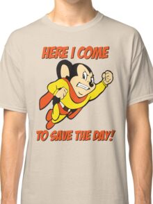 Mighty Mouse Here I Come To Save The Day T Shirt Classic T-Shirt