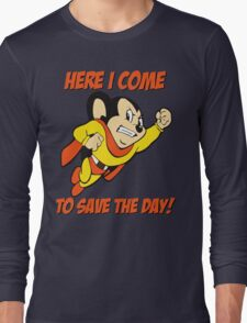 Mighty Mouse Here I Come To Save The Day T Shirt Long Sleeve T-Shirt