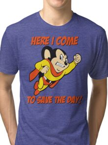Mighty Mouse Here I Come To Save The Day T Shirt Tri-blend T-Shirt