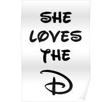 She loves the D (Disney inspired) Bachelor or Bachelorette shirt Poster