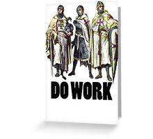Do Work! Greeting Card