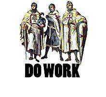 Do Work! Photographic Print