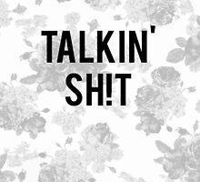 Talkin' Sh!t by Akmilr