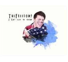 Danisnotonfire - I can't escape the freedom Art Print