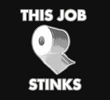 This Job Stinks Unisex T-Shirt
