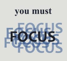 you must focus by peteroxcliffe