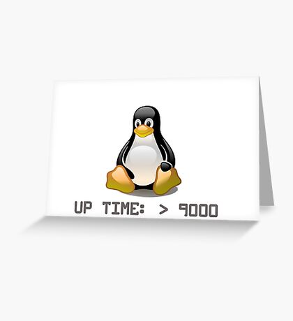 Linux - Uptime Over 9000 Greeting Card