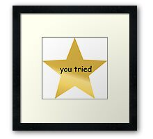 You Tried Stars Framed Print