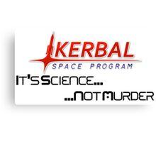 KSP - Science Not Murder Canvas Print