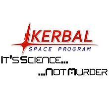 KSP - Science Not Murder Photographic Print
