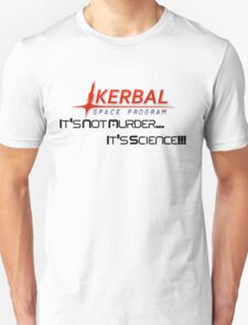 KSP - Not Murder, Science  T-Shirt